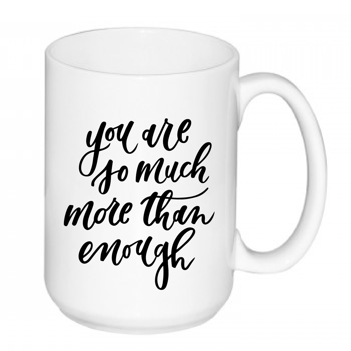 'You are so much more than enough' mug