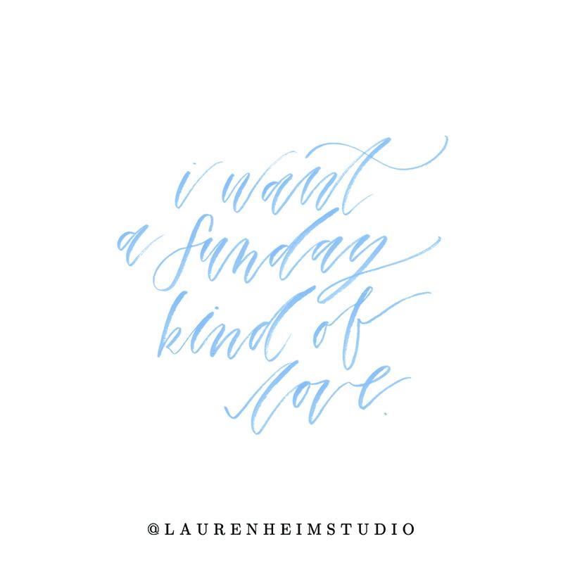 Sunday Kind of Love hand-lettered custom print